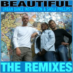 Urban Dance Institution & Shola Phillips : Beautiful (Remixes)