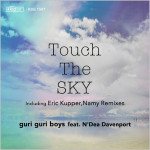 Guri Guri Boys feat. N'Dea Davenport : Touch The Sky (Remixes)