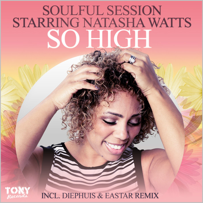 Soulful Session feat. Natasha Watts : So High (Remixes)