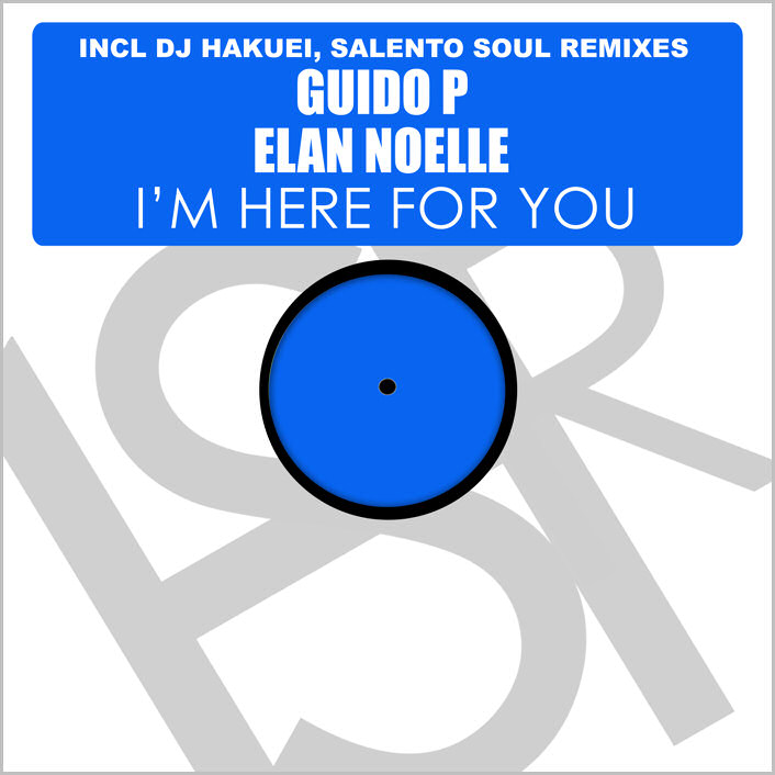 Guido P feat. Elan Noelle : I'm Here For You (Remixes)