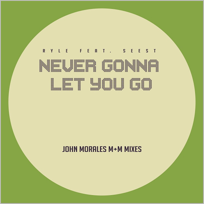 Ryle feat. Seest : Never Gonna Let You Go (M+M Remixes)