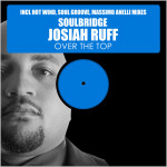 Soulbridge feat. Josiah Ruff : Over The Top (Part.2)