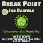 Break Point feat. Jon Banfield : Whenever You Want Me